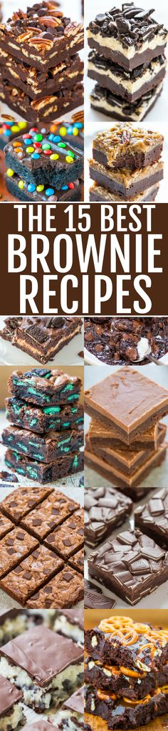 The 15 Best Brownie Recipes – The BEST 15 scratch brownie recipes that are FAST, EASY, and decadent!! If you LOVE super fudgy, rich brownies and are a chocaholic, SAVE these recipes!! If you love cho