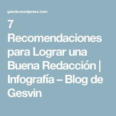 7 Recomendaciones para Lograr una Buena Redacción   Infografía – Blog de Gesvin