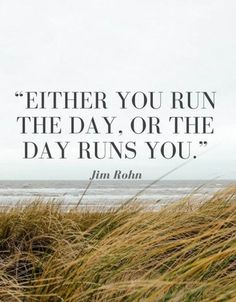 awesome Best life Quotes The Day Runs You