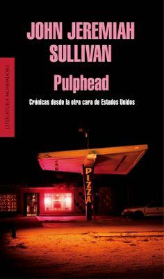 Pulphead (John Jeremiah Sullivan)