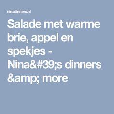 Salade met warme brie, appel en spekjes - Nina's dinners & more