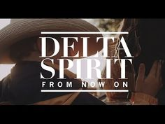 """Delta Spirit """"From Now On"""""""