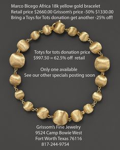 Marco Bicego 18ky Africa bracelet at up to 62.5% off with a Toys by Tots donation in our store. One only to offer so it is a first come only offer.