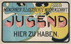 "Josef Rudolf Witzel. Münchner Illustrierte Wochenschrift, Jugend, Hier Zu Haben (Münich illustrated weekly magazine ""Youth"" on sale here). 1896. Lithograph. 27 5/8 x 45 1/4"" (70.2 x 114.9 cm). Acquired by exchange. 251.1987. Architecture and Design"