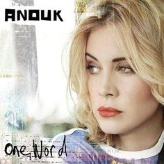 "♪ Anouk ""One Word"" ♫"