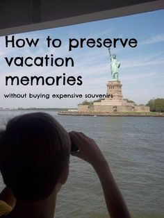How to preserve vacation memories without buying expensive souvenirs.