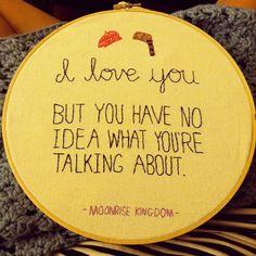 "Moonrise Kingdom ""I Love You"" - Movie Quote Embroidery. $35.00, via Etsy."