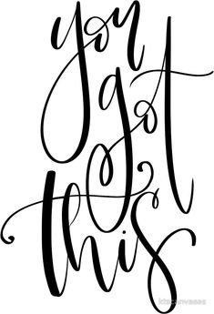 You Got This / Modern Calligraphy / Encouraging Quotes / Inspirational Sayings / Lettering / Cute Sayings / Cute Quotes