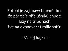 Makej hajzle Jokes Quotes, Funny Quotes, Life Quotes, Memes, Just For Laughs, Funny Texts, Sarcasm, Slogan, Haha
