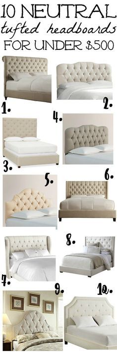 10 neutral tufted headboards for under $500 - lovely headboards all for under $500, great furniture sources, & deal alerts. A must pin for great bed sources.