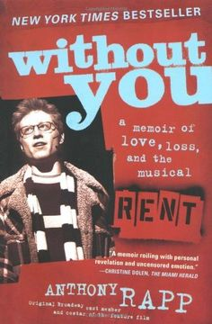 Beautiful!  Heartbreaking!  Wonderful memoir.  Without You: A Memoir of Love, Loss, and the Musical Rent by Anthony Rapp, http://www.amazon.com/dp/0743269772/ref=cm_sw_r_pi_dp_ce-8pb1AJCJ4C