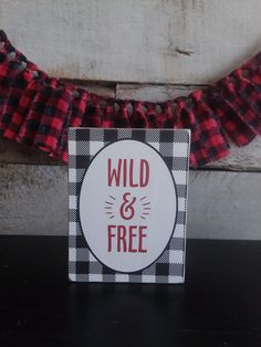 WILD AND FREE Mini Sign, Adventure Series Mini Signs, Tiered Tray Decor, Shelf Decor Patriotic Decorations, Halloween Decorations, Fabric Garland, Hudson River, Tray Decor, Wild And Free, Best Friend Gifts, Fall Decor, Shelf