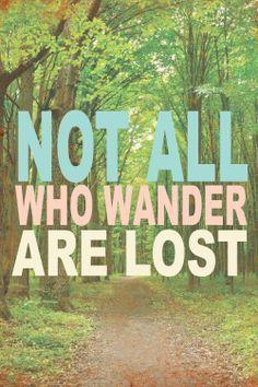 Recuerda que perderse no significa perder el camino, sino encontrar un camino diferente! #mensajepositivo