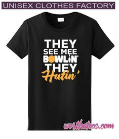 The See Me Bowlin' They Hatin' T-Shirt #tshirts #style #tees #fashion Stylish Outfits, Cool Outfits, Bowling T Shirts, Unisex Clothes, Tees, Unique, Mens Tops, Stuff To Buy, Collection