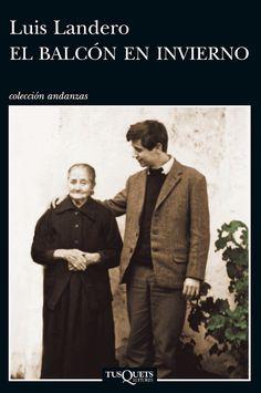 EL BALCÓN EN INVIERNO – Luis Landero – Novela, oralidad, narración oral