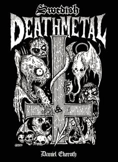 Swedish Death Metal - JUST GOT THIS FOR CHRISTMAS!!!!!!!!!!!!!!!!!!!!!! WEEEEEEEEEEEEEEEEEEEEEEEEEEE!!!