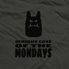 Funny T-shirt Serious Case Of The Mondays Gift For Guy Gift For Girl Screen Printed TShirt Tee Shirt Mens Ladies Womens by PinkRobotShirts on Etsy