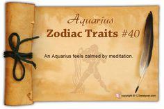 An Aquarius feels calmed by meditation.