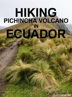An adventure in Ecuador: summiting the formidable volcano Pichincha near the capital city of Quito.
