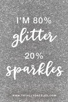 For a limited time get 50 free printable sparkle quotes from Totally Dazzled! Diva Quotes, Girly Quotes, Cute Quotes, Great Quotes, Funny Quotes, Inspirational Quotes, Qoutes, Sparkles Glitter, Pink Glitter