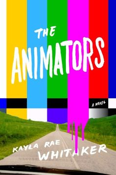 18 recommended book ideas for women, including The Animators by Kayla Rae Whitaker.