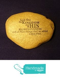 Stones of Faith Christian Scripture River Rock Holy Bible Verse Matthew 6:33 Seek First His kingdom and his righteousness and all these things will be given to you as well. One of a Kind OOAK from Hebrew Art Work http://www.amazon.com/dp/B019BPK1FS/ref=hnd_sw_r_pi_dp_DY2Gwb1VW18T0 #handmadeatamazon