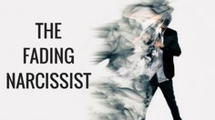 The Fading Narcissist