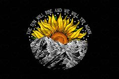 Sunflower Quotes, Sunflower Pictures, Sunflower Art, Body Art Tattoos, New Tattoos, Sleeve Tattoos, Memorial Tattoo Quotes, Sunrise Tattoo, Nature Posters