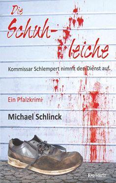 Pfalz Krimi: Die Schuhleiche - Michael Schlinck Kommissar Schlempert nimmt den Dienst auf
