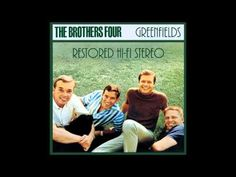 """The Brothers Four - *""""Greenfields""""* [Restored HQ audio] 1960 - YouTube"""