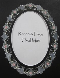 This lace and roses design is painted on a mat board (as a frame insert) by Arleen Linton and is available as a pattern pack $8.00