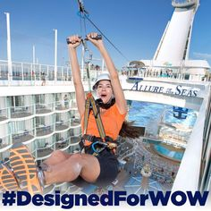 """120 FEET - THE DISTANCE BETWEEN """"I CAN'T DO IT"""" TO """"CAN I DO IT AGAIN?"""" #DesignedForWOW #RoyalCaribbean"""