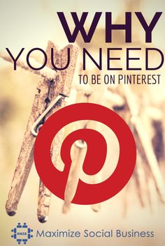 Why You Need To Be On Pinterest | Valid reasons why you can't ignore Pinterest any longer this year. | http://maximizesocialbusiness.com/