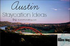 Top 3 Austin Staycation Ideas - Austin Moms Blog
