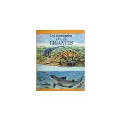 Los dinosaurios era de gigantes / Dinosaurs on File: The Age of the Giants (Paperback) (Olivia Brooks)