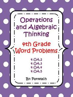 Operations and Algebraic Thinking: 4th Grade Word Problems
