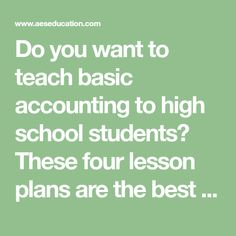 Do you want to teach basic accounting to high school students? These four lesson plans are the best places to start! Business Education, High School Students, Lesson Plans, Curriculum, The Good Place, Teacher, Classroom, How To Plan, Accounting Online