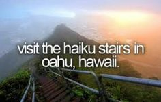 Visit the haiku stairs oahu hawaii