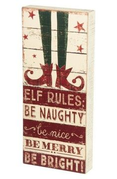 "ELF RULES: BE NAUGHTY be nice BE MERRY BE BRIGHT! Size: 6.5"" X 15"""