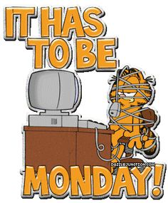 Garfield I Hate Mondays Garfield Monday, Garfield Quotes, Garfield Cartoon, Garfield And Odie, Garfield Comics, Monday Morning Images, Monday Images, Good Morning Quotes, Monday Pictures