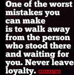 You definitely did this. The second biggest mistake was walking away from your child. You did this too. Your final mistake was not fixing it when you had a chance to. You gave us the opportunity to find someone who won't leave. Your mistake. Your failure.