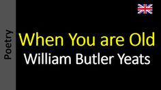 Poetry in English - Sanderlei Silveira: William Butler Yeats - When You are Old