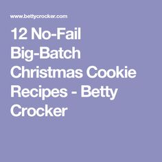 12 No-Fail Big-Batch Christmas Cookie Recipes - Betty Crocker