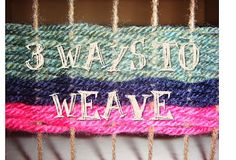 3 ways to weave