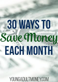 An epic list of 30 ways to save each month. This list is filled with practical ways for you to save money this month and every month.