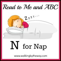 N for Nap - Walking by the Way Preschool Letter M, Letter N Activities, The Napping House, Diy Crafts For Gifts, Book Week, Tot School, Walking By, Things To Know, Teaching Ideas