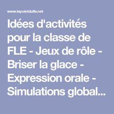 Idées d'activités pour la classe de FLE - Jeux de rôle - Briser la glace - Expression orale - Simulations globales