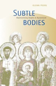 "subtle bodies by Peers | Subtle Bodies: Representing Angels in Byzantium PDF (Adobe DRM ...amazing! on hold for someone ""the author is completing a study in framing""...back inside jacket; tho he does marvel in the text about that 'incorrigable cult of angels'"