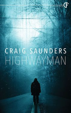 Book Review: Highwayman by Craig Saunders | The Ghastly Grimoire