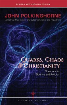 Quarks, Chaos & Christianity: Questions to Science And Religion by John Polkinghorne